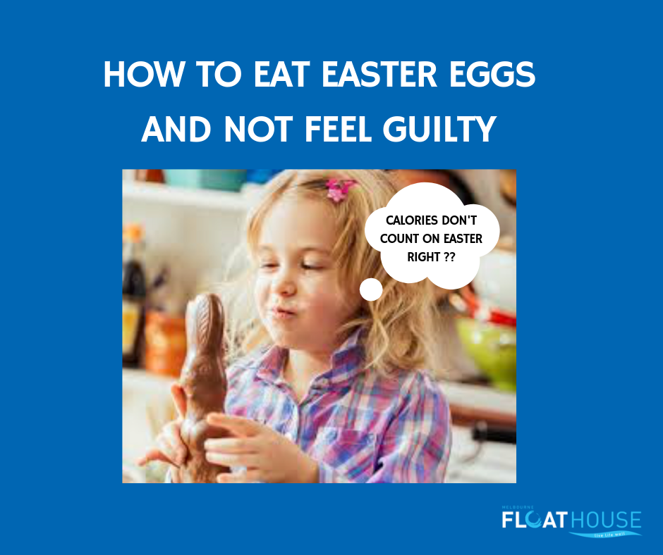HOW TO EAT EASTER EGGS AND NOT FEEL GUILTY